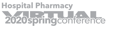 2020 Virtual Spring Hospital Pharmacy Conference